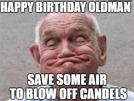 happy birthday old man memes